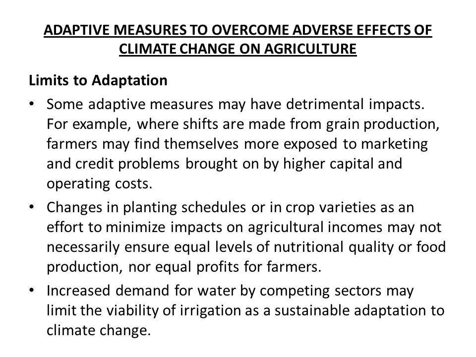 ADAPTIVE MEASURES TO OVERCOME ADVERSE EFFECTS OF CLIMATE CHANGE ON AGRICULTURE