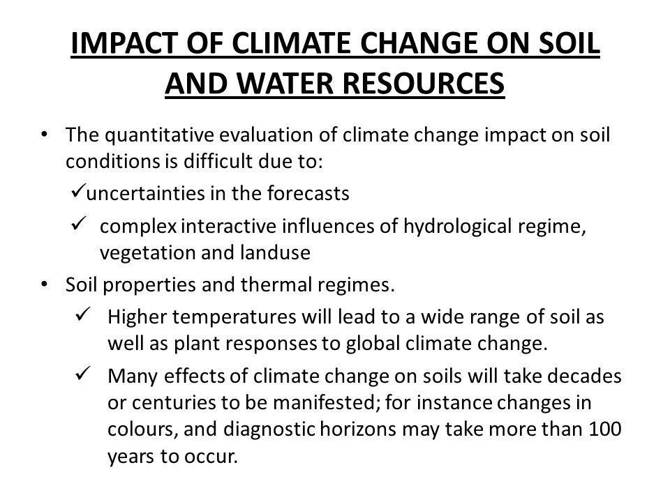 IMPACT OF CLIMATE CHANGE ON SOIL AND WATER RESOURCES