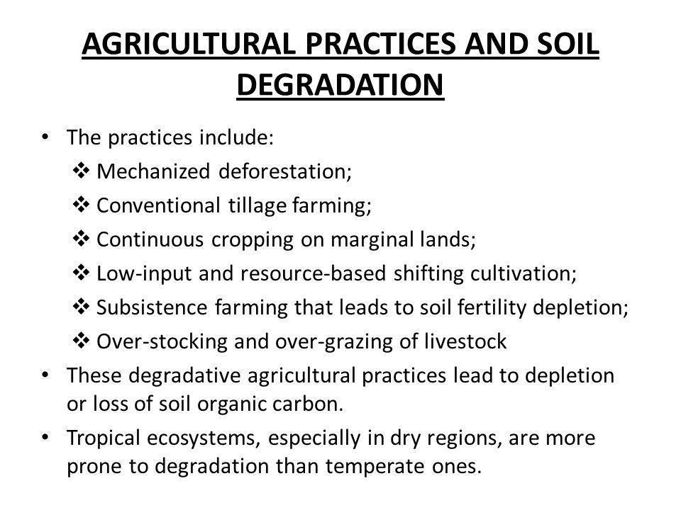AGRICULTURAL PRACTICES AND SOIL DEGRADATION