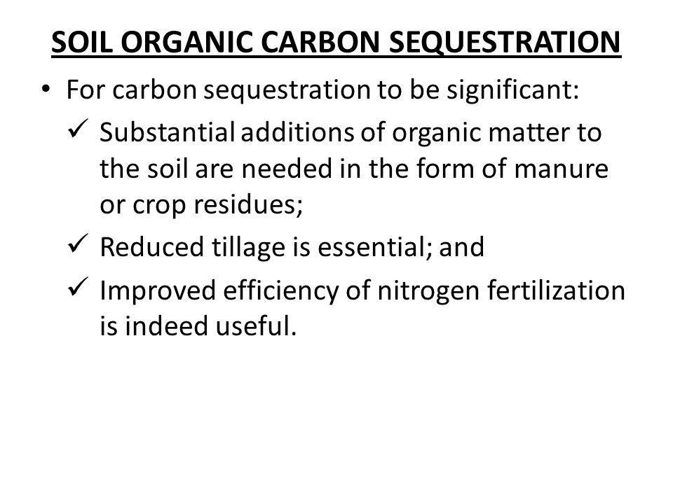 SOIL ORGANIC CARBON SEQUESTRATION