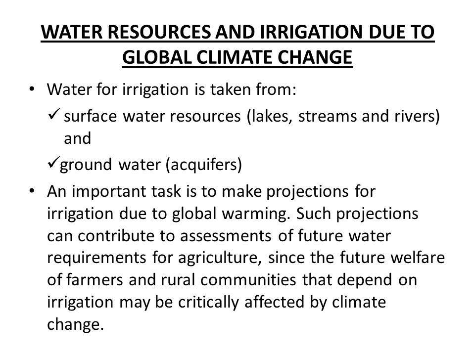 WATER RESOURCES AND IRRIGATION DUE TO GLOBAL CLIMATE CHANGE