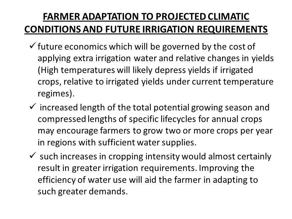 FARMER ADAPTATION TO PROJECTED CLIMATIC CONDITIONS AND FUTURE IRRIGATION REQUIREMENTS