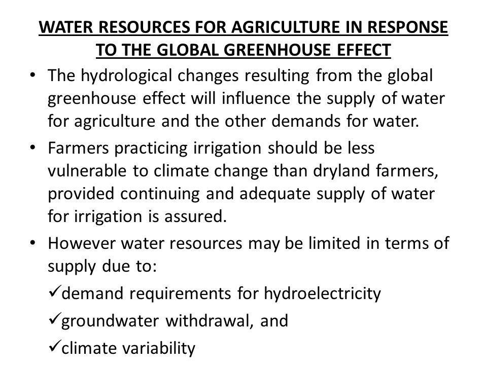 WATER RESOURCES FOR AGRICULTURE IN RESPONSE TO THE GLOBAL GREENHOUSE EFFECT