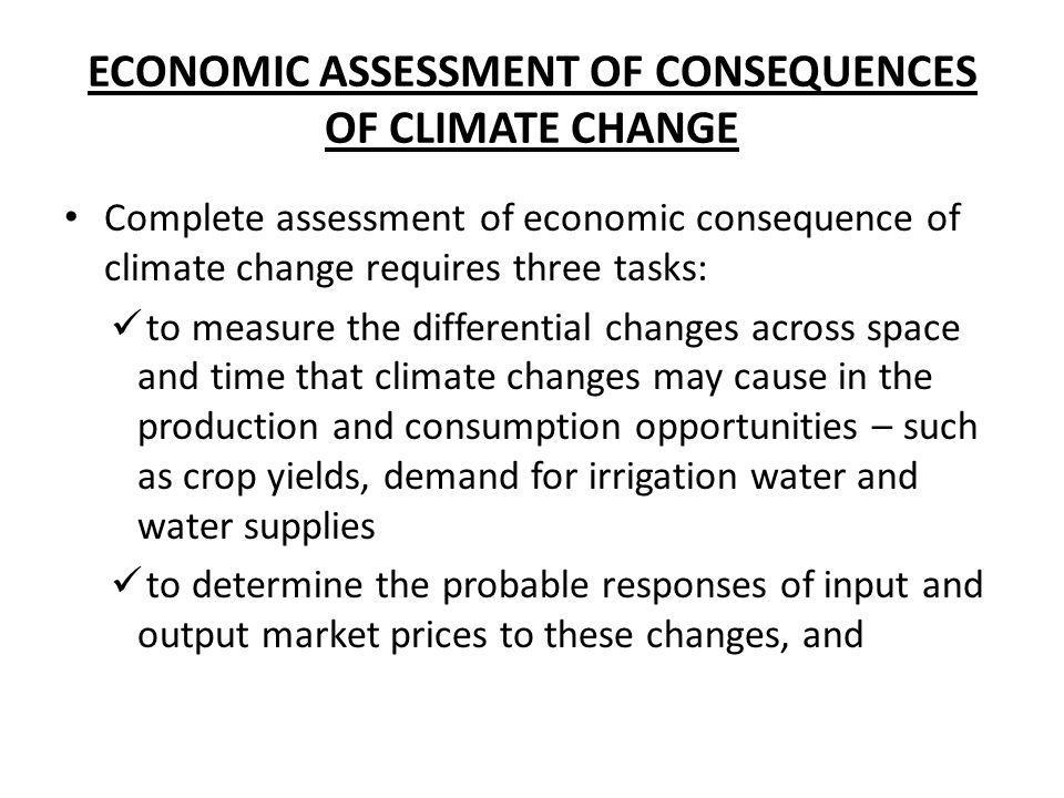 ECONOMIC ASSESSMENT OF CONSEQUENCES OF CLIMATE CHANGE