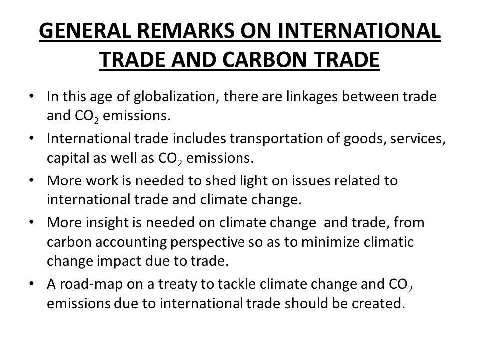 GENERAL REMARKS ON INTERNATIONAL TRADE AND CARBON TRADE