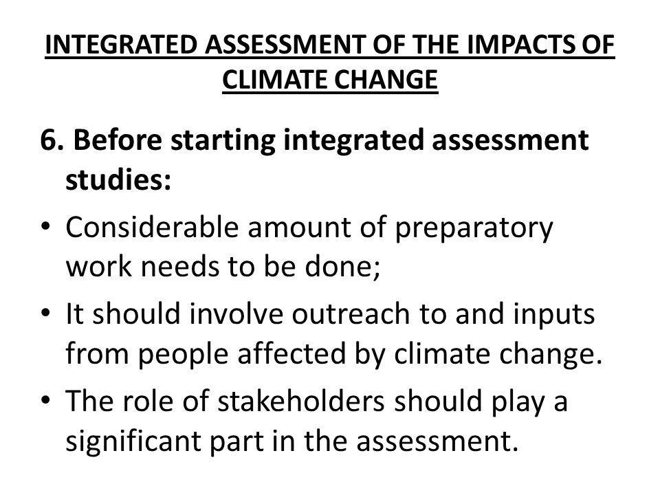 INTEGRATED ASSESSMENT OF THE IMPACTS OF CLIMATE CHANGE