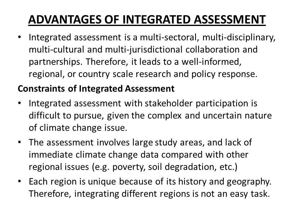 ADVANTAGES OF INTEGRATED ASSESSMENT