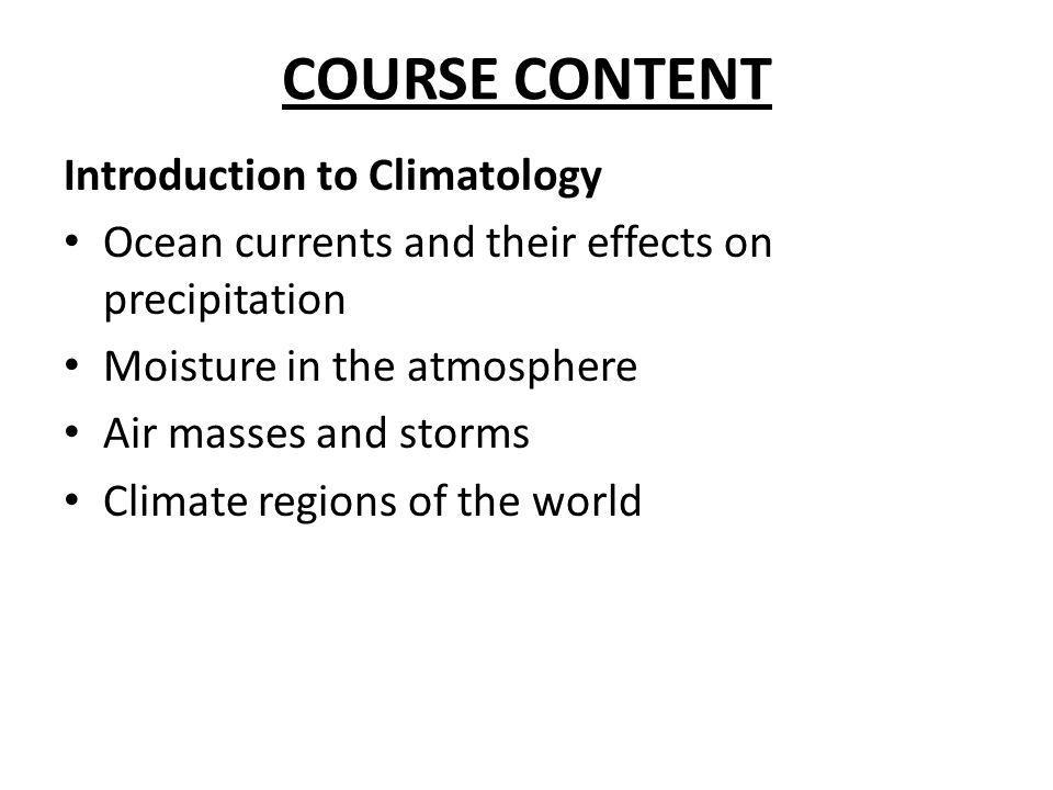 COURSE CONTENT Introduction to Climatology