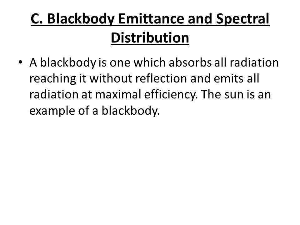 C. Blackbody Emittance and Spectral Distribution