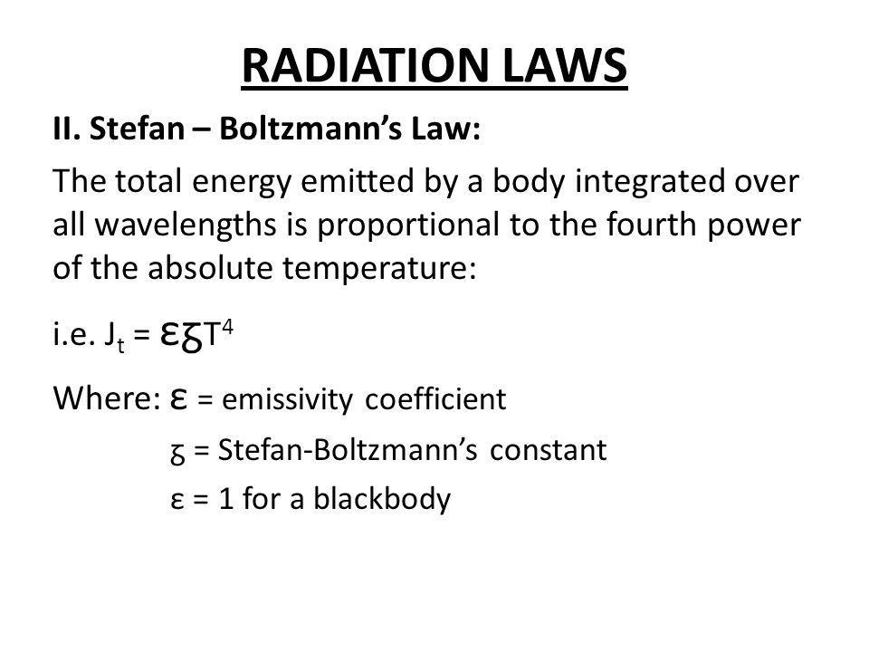 RADIATION LAWS II. Stefan – Boltzmann's Law: