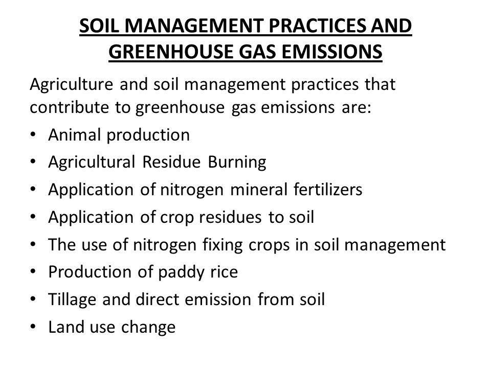 SOIL MANAGEMENT PRACTICES AND GREENHOUSE GAS EMISSIONS
