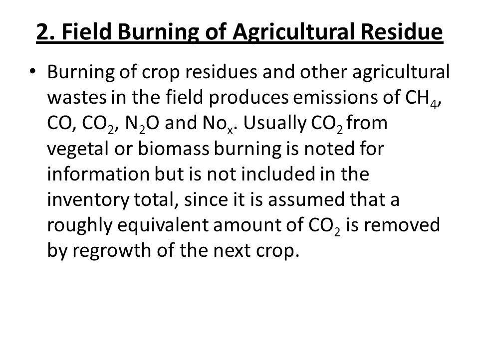 2. Field Burning of Agricultural Residue
