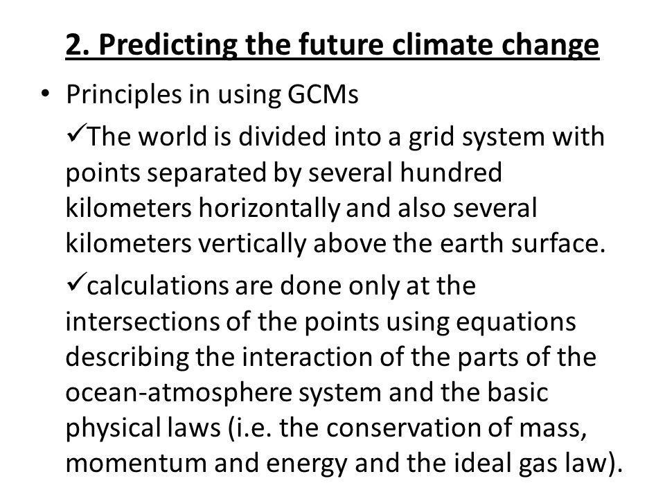 2. Predicting the future climate change