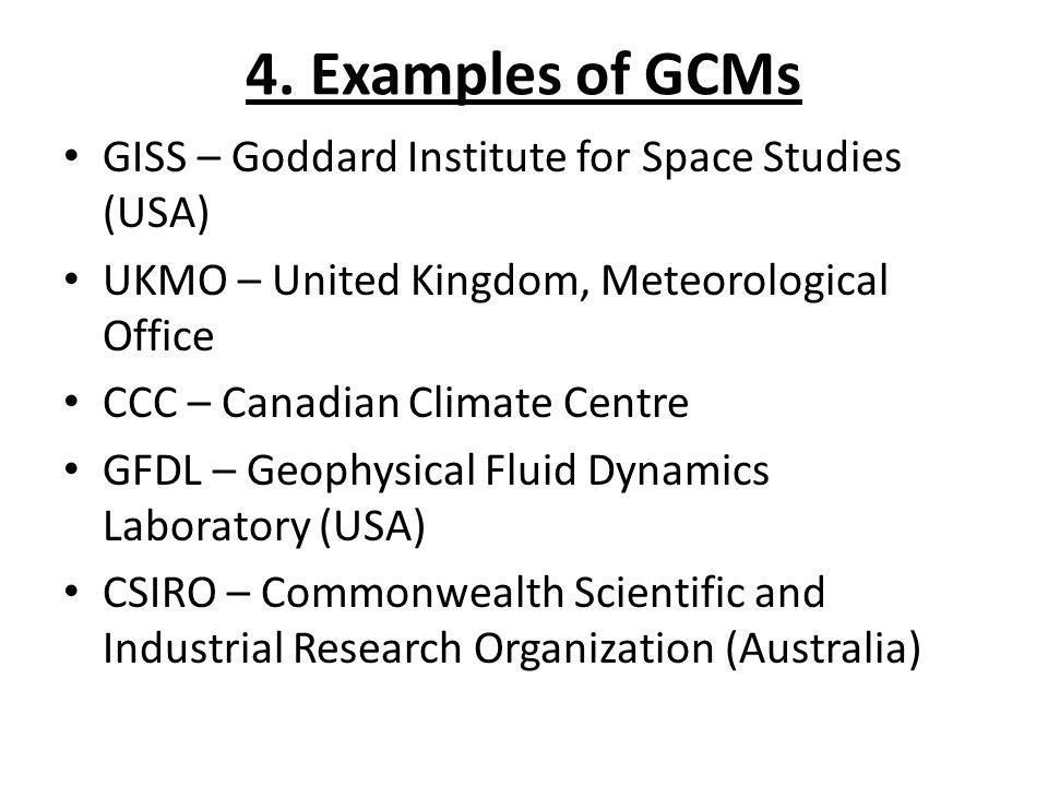 4. Examples of GCMs GISS – Goddard Institute for Space Studies (USA)
