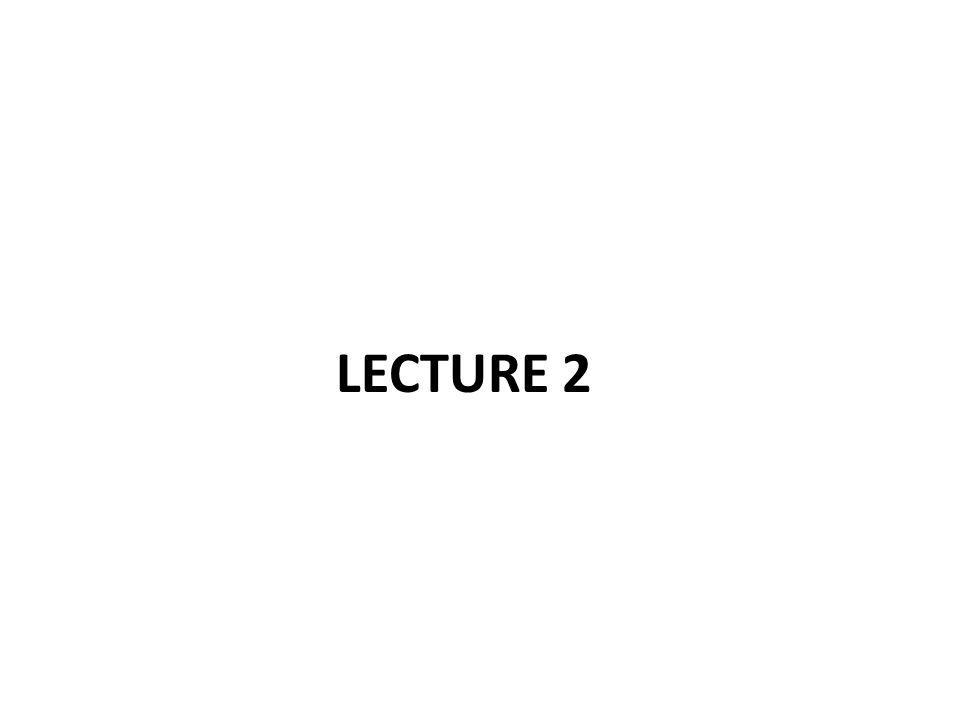 LECTURE 2