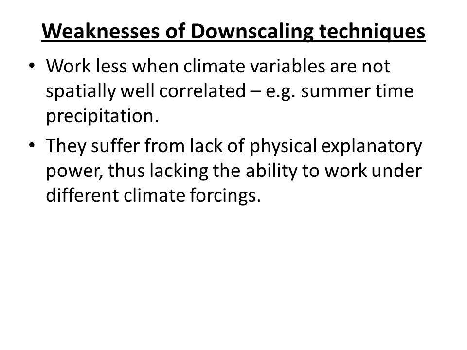 Weaknesses of Downscaling techniques