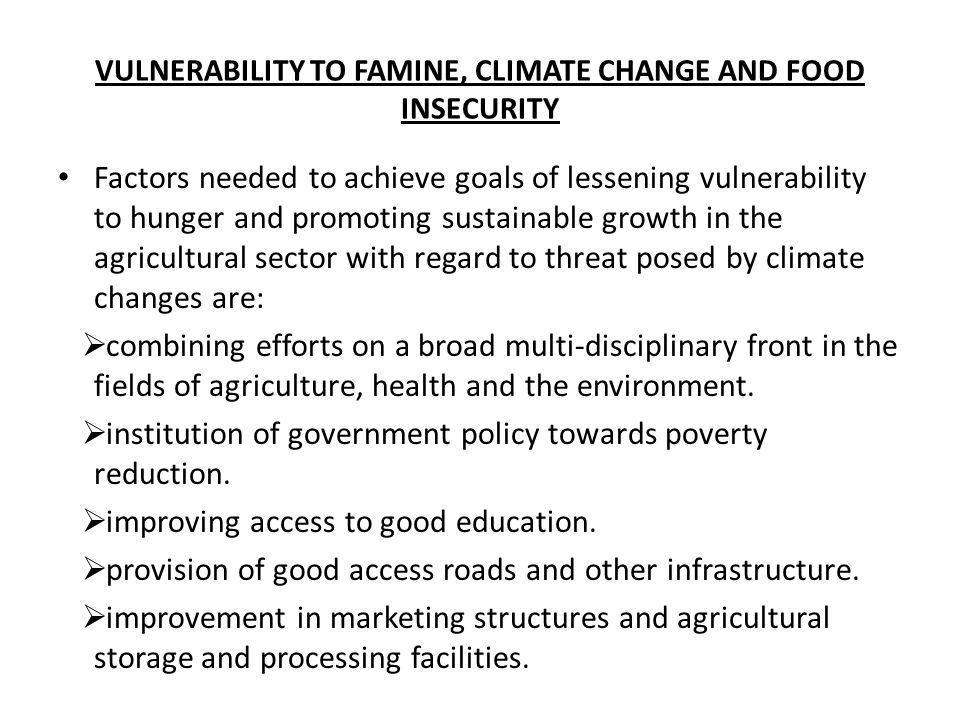 VULNERABILITY TO FAMINE, CLIMATE CHANGE AND FOOD INSECURITY