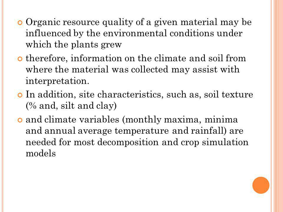 Organic resource quality of a given material may be influenced by the environmental conditions under which the plants grew