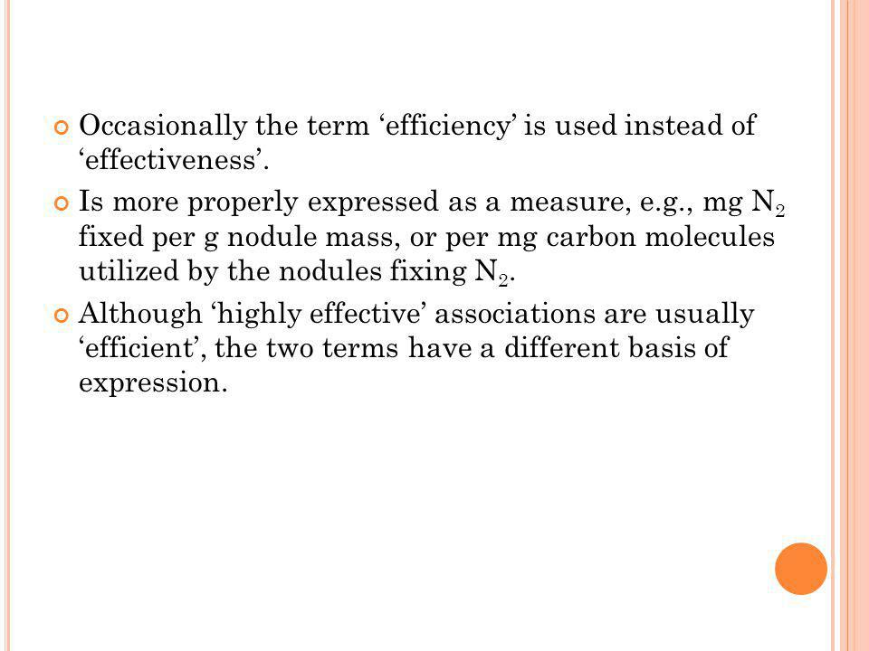 Occasionally the term 'efficiency' is used instead of 'effectiveness'.