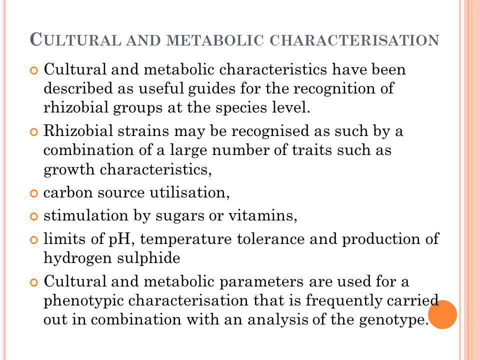 Cultural and metabolic characterisation