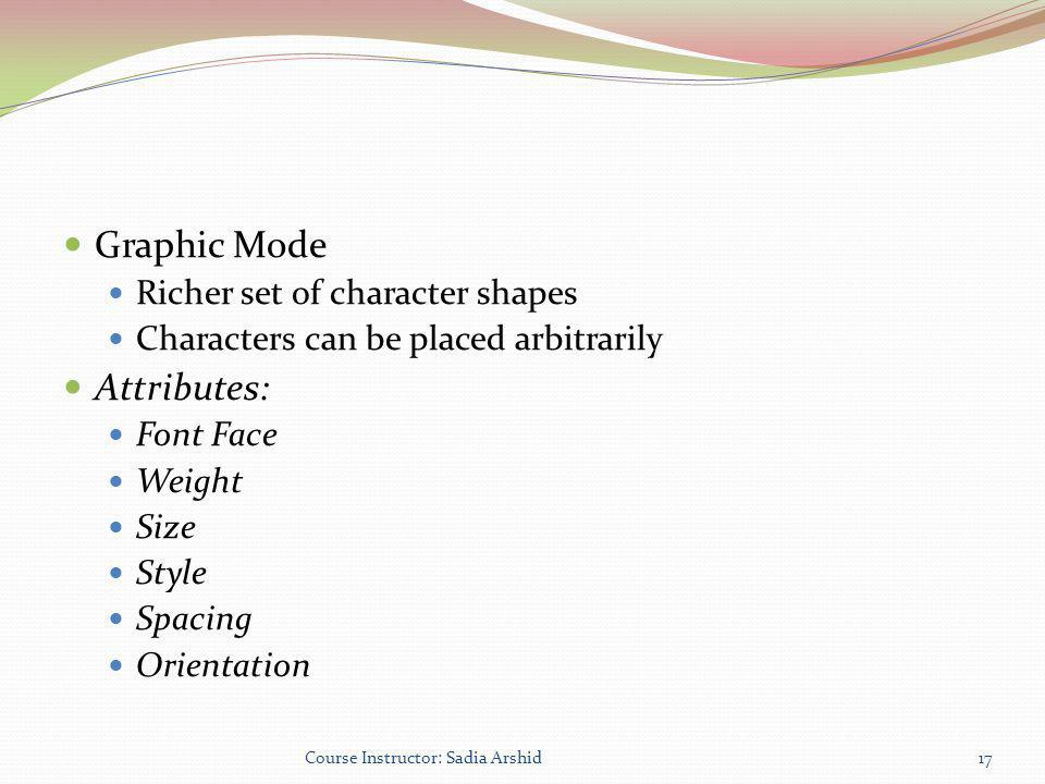Graphic Mode Attributes: Richer set of character shapes