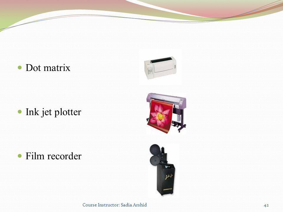 Dot matrix Ink jet plotter Film recorder