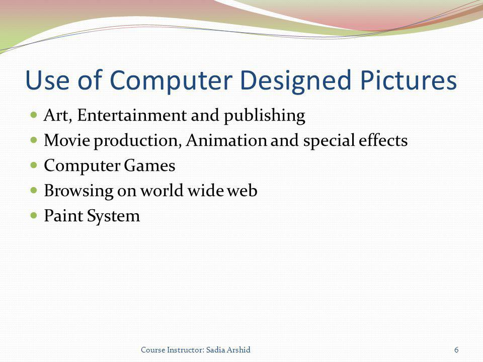 Use of Computer Designed Pictures