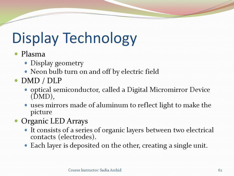 Display Technology Plasma DMD / DLP Organic LED Arrays