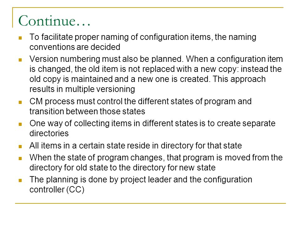Continue… To facilitate proper naming of configuration items, the naming conventions are decided.