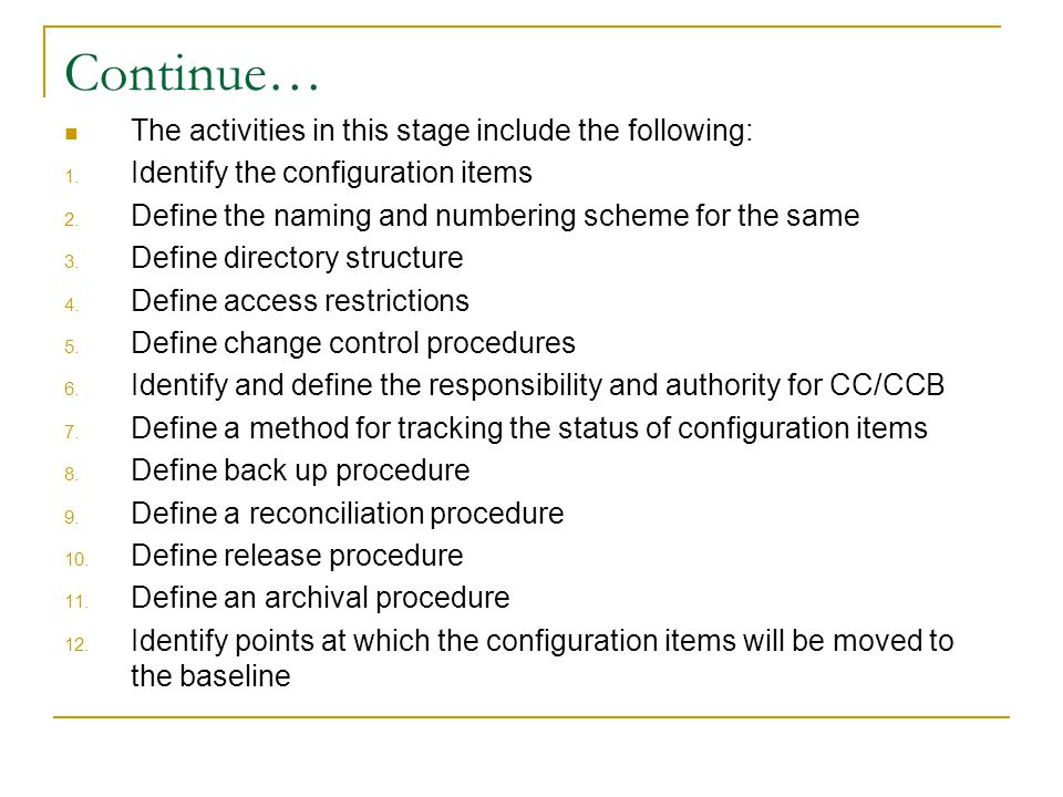 Continue… The activities in this stage include the following: