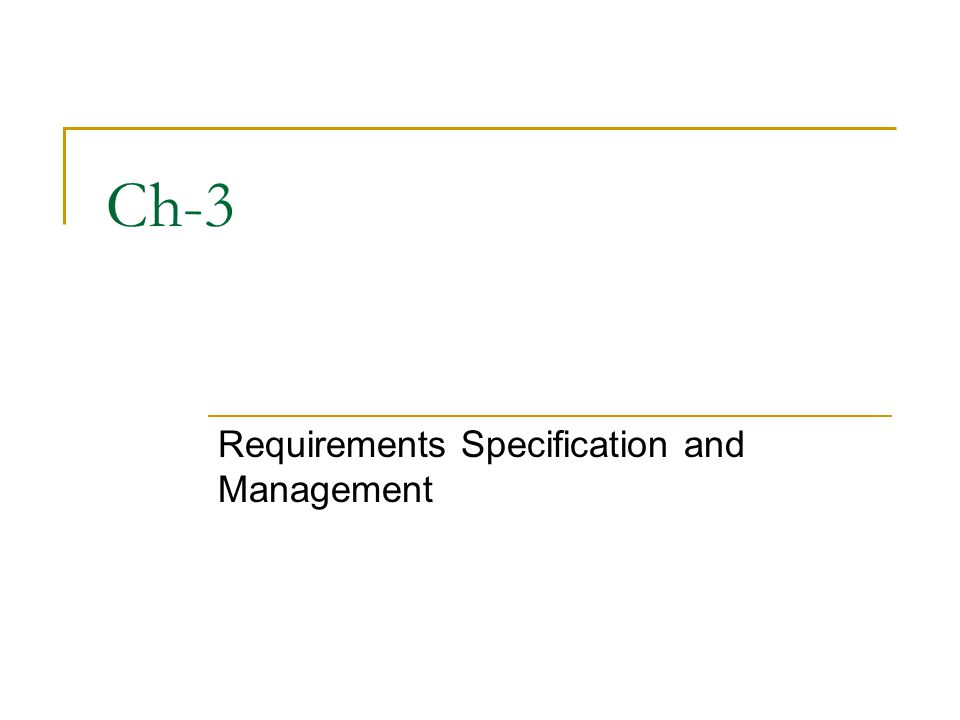 Requirements Specification and Management