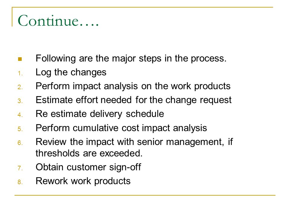 Continue…. Following are the major steps in the process.