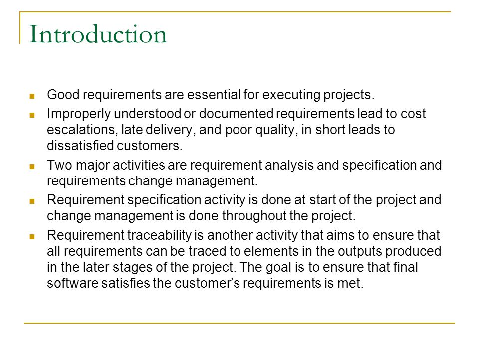 Introduction Good requirements are essential for executing projects.