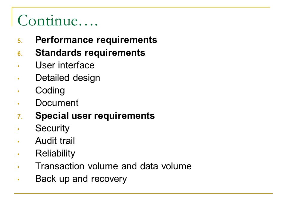 Continue…. Performance requirements Standards requirements