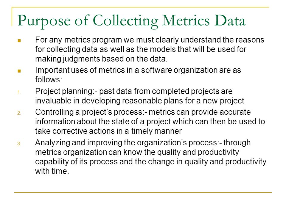 Purpose of Collecting Metrics Data