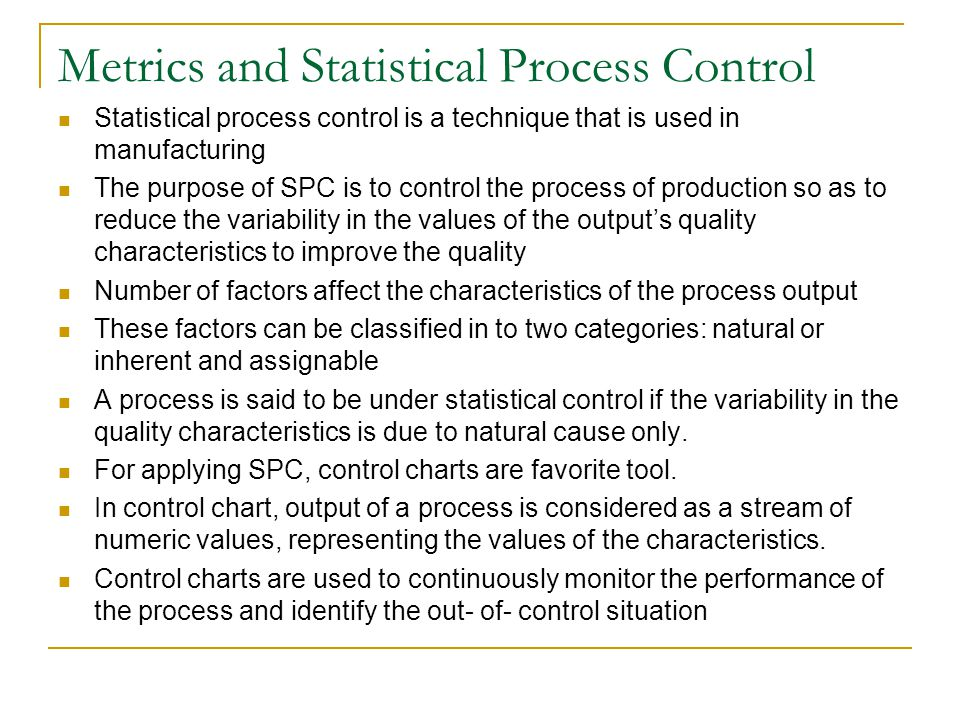 Metrics and Statistical Process Control
