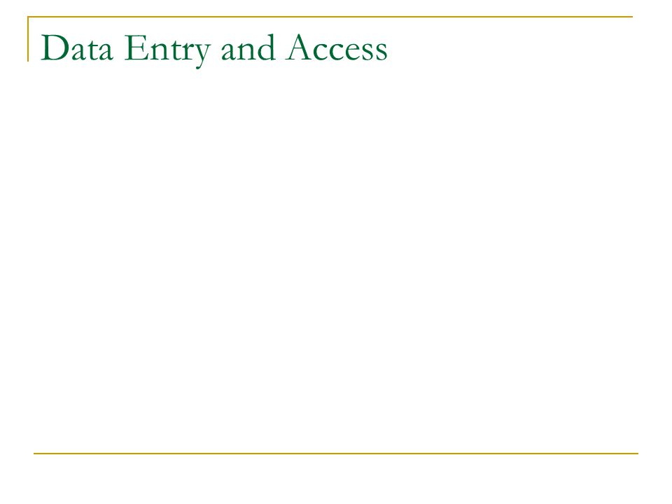 Data Entry and Access