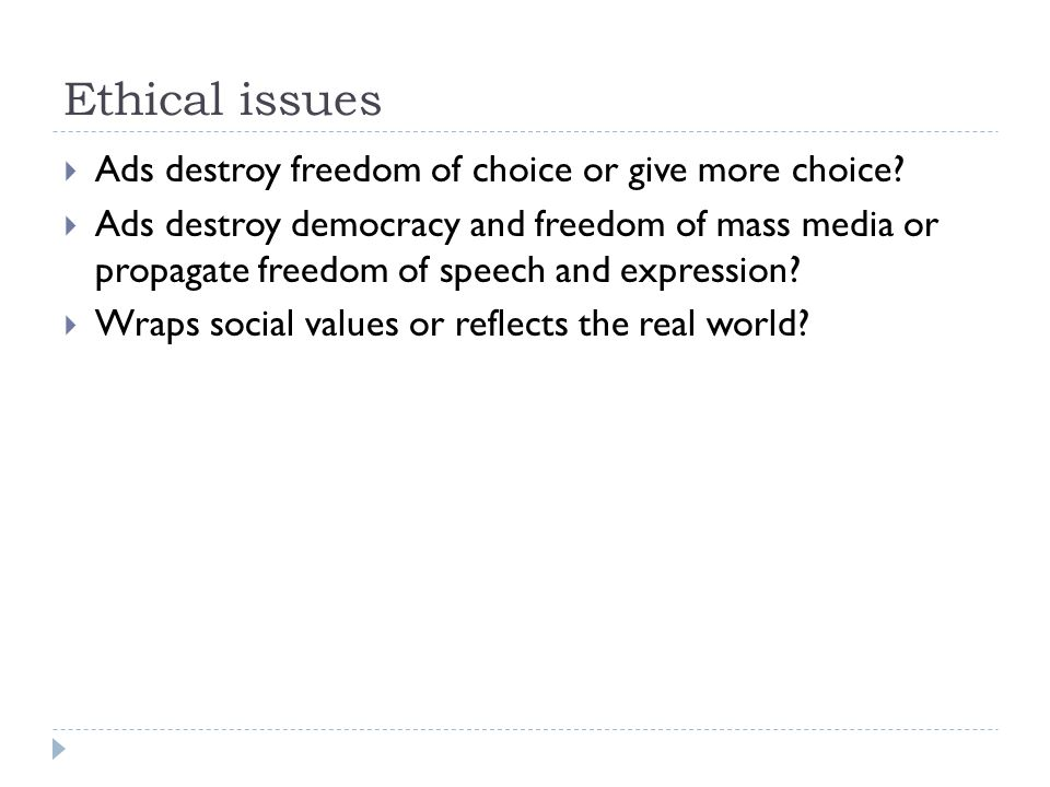 Ethical issues Ads destroy freedom of choice or give more choice