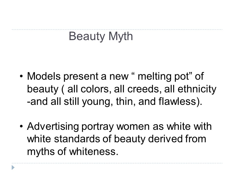Beauty Myth Models present a new melting pot of beauty ( all colors, all creeds, all ethnicity -and all still young, thin, and flawless).