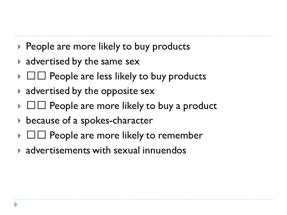 People are more likely to buy products