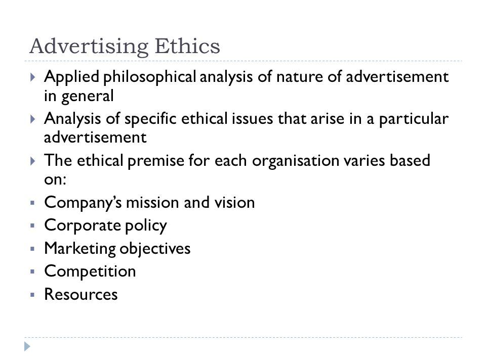 Advertising Ethics Applied philosophical analysis of nature of advertisement in general.
