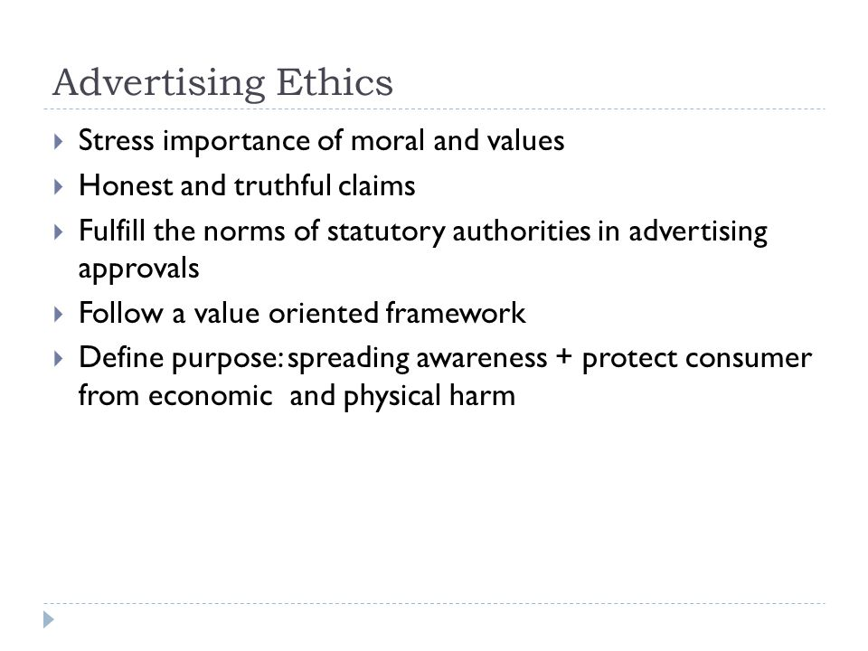 Advertising Ethics Stress importance of moral and values