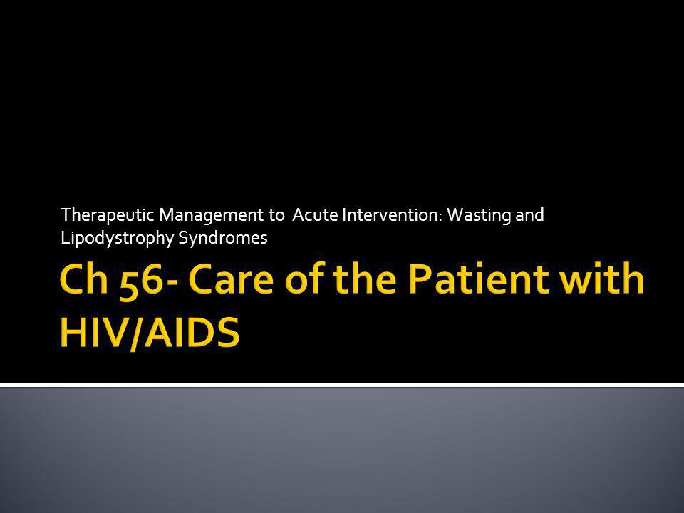 Ch 56- Care of the Patient with HIV/AIDS