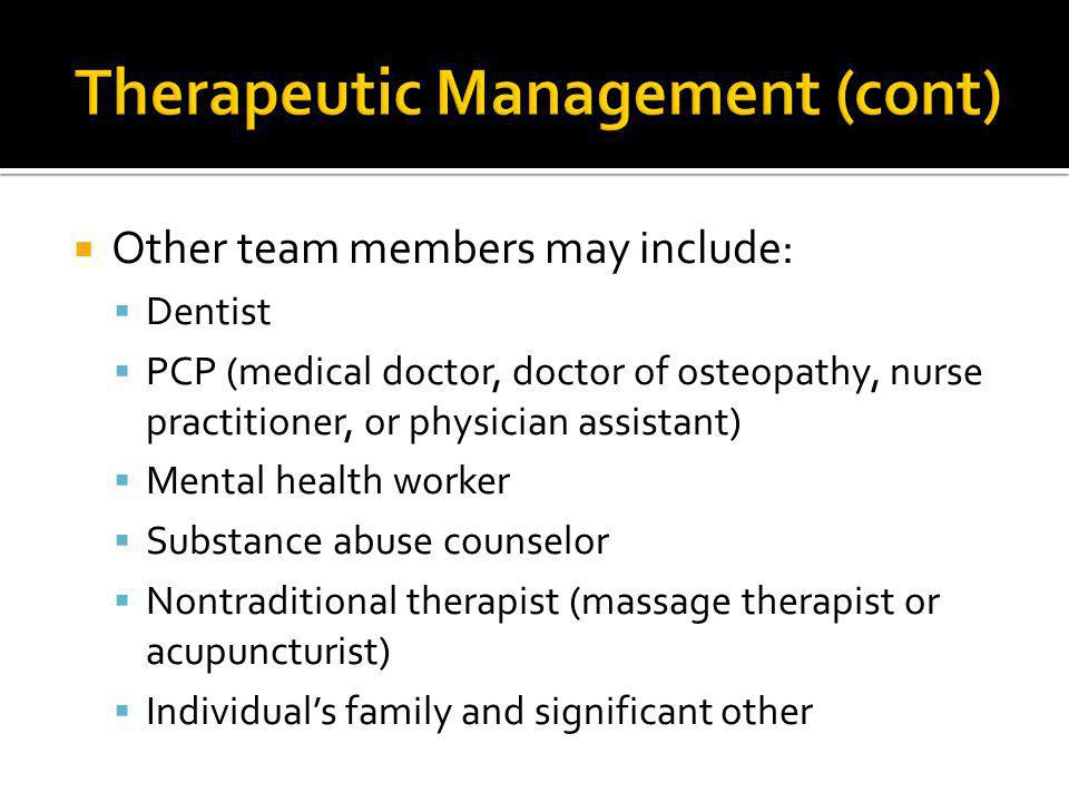 Therapeutic Management (cont)