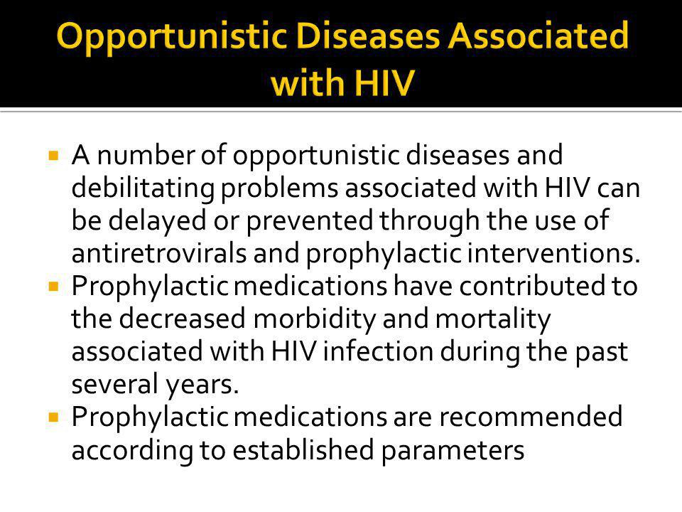 Opportunistic Diseases Associated with HIV