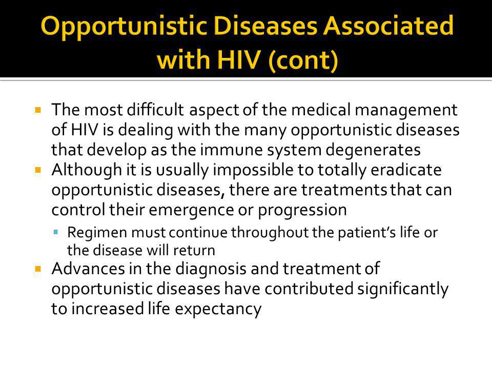 Opportunistic Diseases Associated with HIV (cont)