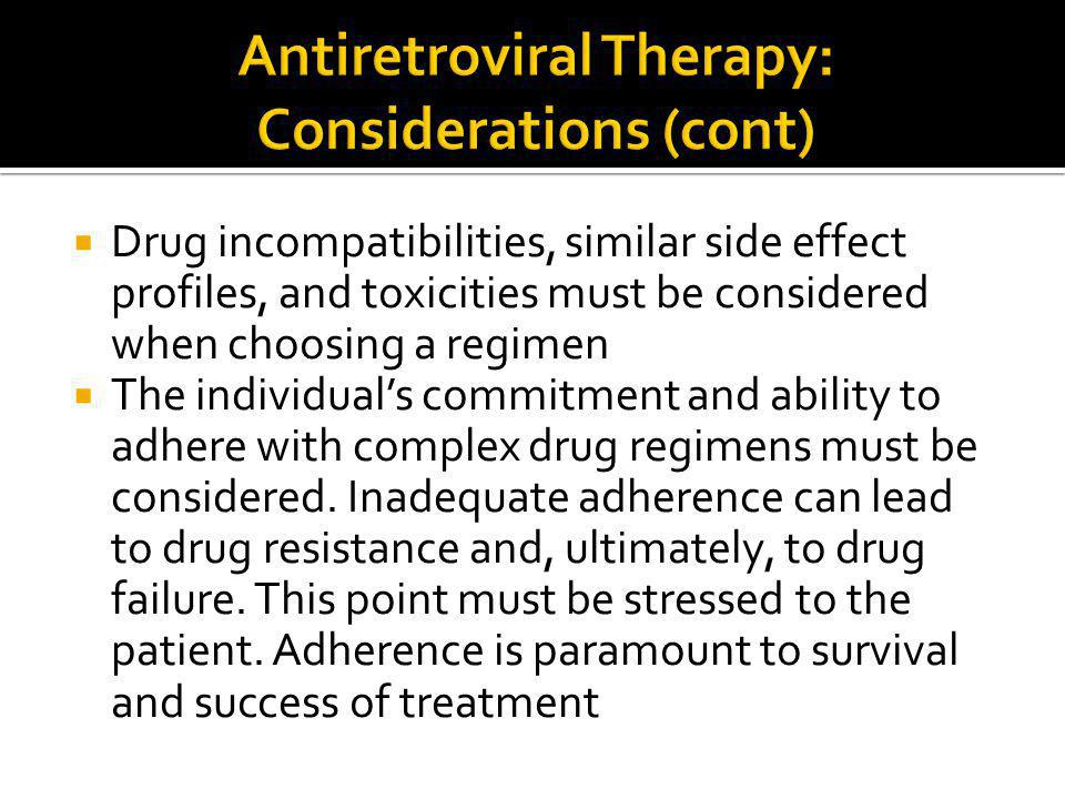 Antiretroviral Therapy: Considerations (cont)