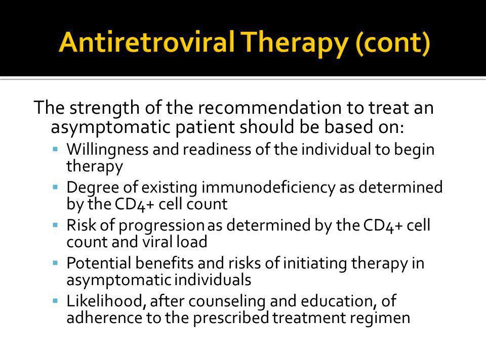 Antiretroviral Therapy (cont)