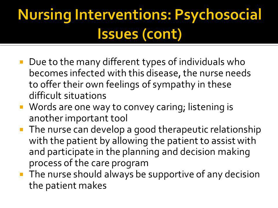 Nursing Interventions: Psychosocial Issues (cont)