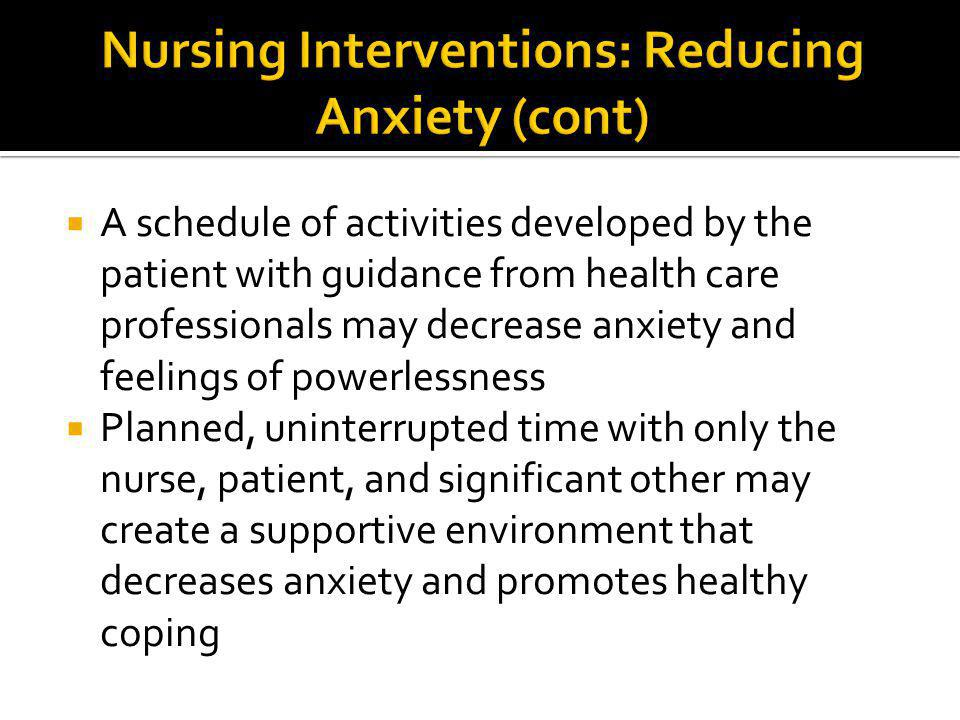 Nursing Interventions: Reducing Anxiety (cont)